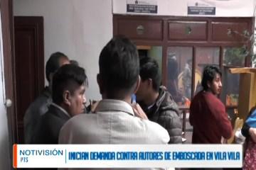 INICIAN DEMANDA CONTRA AUTORES DE EMBOSCADA EN VILA VILA