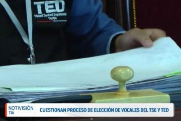 CUESTIONAN PROCESO DE ELECCIÓN DE VOCALES DEL TSE Y TED