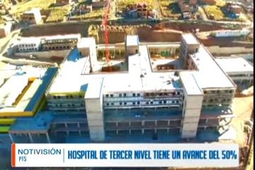 HOSPITAL DE TERCER NIVEL TIENE UN AVANCE DEL 50%
