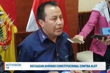 RECHAZAN AMPARO CONSTITUCIONAL CONTRA ALDT