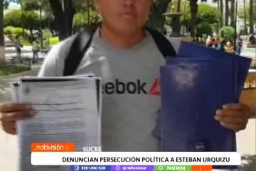 DENUNCIAN PERSECUCIÓN POLÍTICA CONTRA ESTEBAN URQUIZU