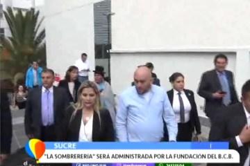 LA SOMBRERERÍA SERÁ ADMINISTRADA POR LA FUNDACIÓN DEL BCB