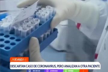 DESCARTAN CASO DE CORONAVIRUS PERO ANALIZAN A OTRA PACIENTE