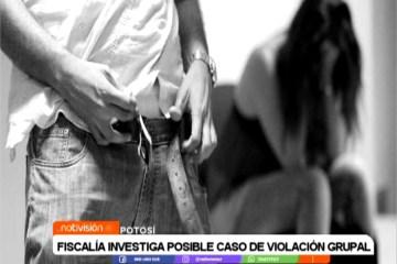 FISCALÍA INVESTIGA POSIBLE CASO DE VIOLACIÓN GRUPAL