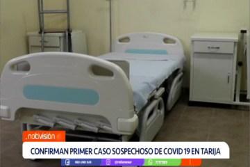 CONFIRMAN PRIMER CASO SOSPECHOSO DE COVID 19 EN TARIJA