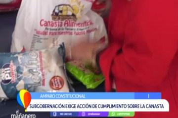 SUBGOBERNACIÓN EXIGE ACCIÓN DE CUMPLIMIENTO SOBRE LA CANASTA ALIMENTARIA