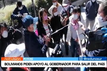 BOLIVIANOS PIDEN APOYO AL GOBERNADOR PARA SALIR DEL PAÍS