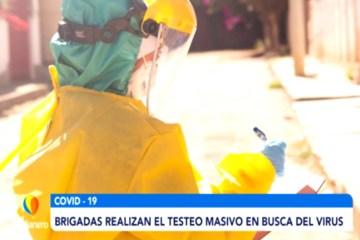 BRIGADAS REALIZAN EL TESTEO MASIVO EN BUSCA DEL VIRUS