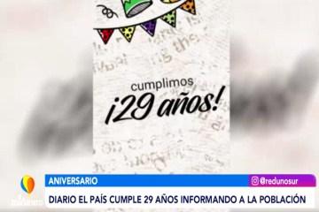 DIARIO EL PAÍS CUMPLE 29 AÑOS INFORMANDO A LA POBLACIÓN