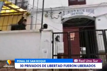 30 PRIVADOS DE LIBERTAD FUERON LIBERADOS