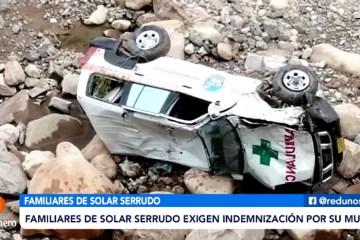 FAMILIARES DE SOLAR SERRUDO EXIGEN INDEMNIZACIÓN POR SU MUERTE