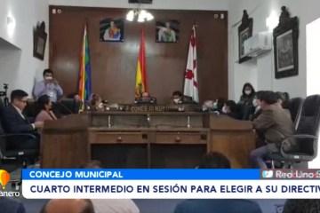 CUARTO INTERMEDIO EN EL CONCEJO MUNICIPAL PARA ELEGIR SU DIRECTIVA