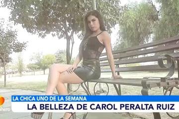 CHICA UNO DE LA SEMANA: CAROL PERALTA RUIZ