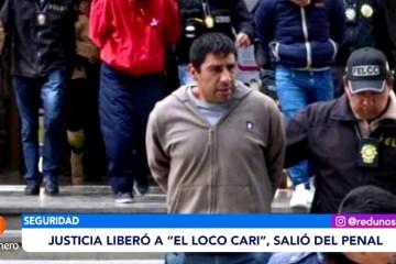 """JUSTICIA LIBERÓ A """"EL LOCO CARI"""""""
