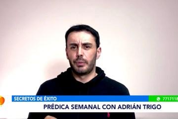 SECRETOS DEL ÉXITO: PRÉDICA SEMANAL CON ADRIÁN TRIGO