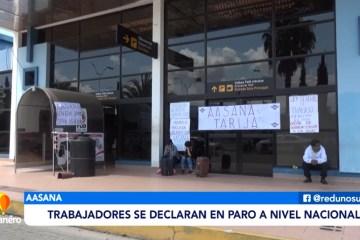 TRABAJADORES DE AASANA SE DECLARAN EN PARO A NIVEL NACIONAL