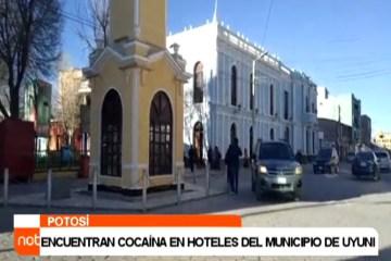 ENCUENTRAN COCAÍNA EN HOTELES DEL MUNICIPIO DE UYUNI