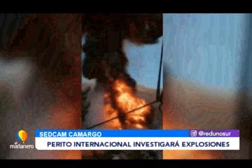 PERITO INTERNACIONAL INVESTIGARÁ EXPLOSIONES
