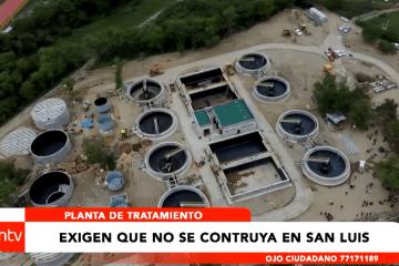 PLANTA DE TRATAMIENTO: EXIGEN QUE NO SE CONSTRUYA EN SAN LUIS