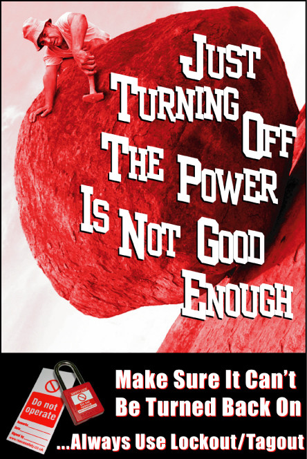 lockout tagout safety poster turning off the power not enough