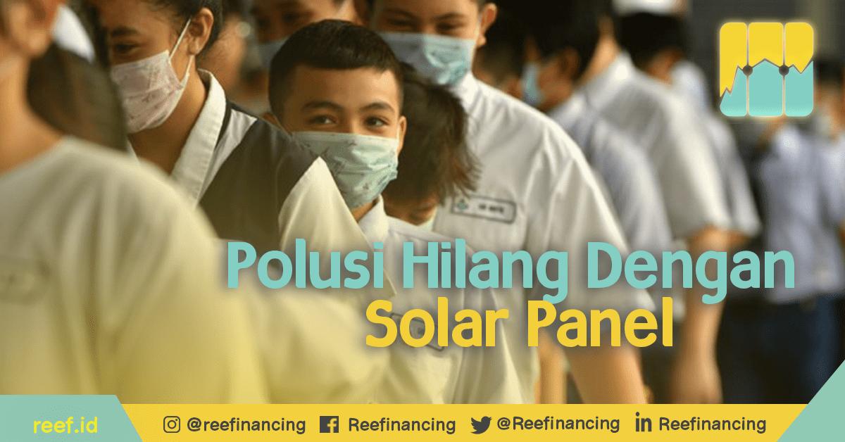 Polusi Hilang dengan Solar Panel