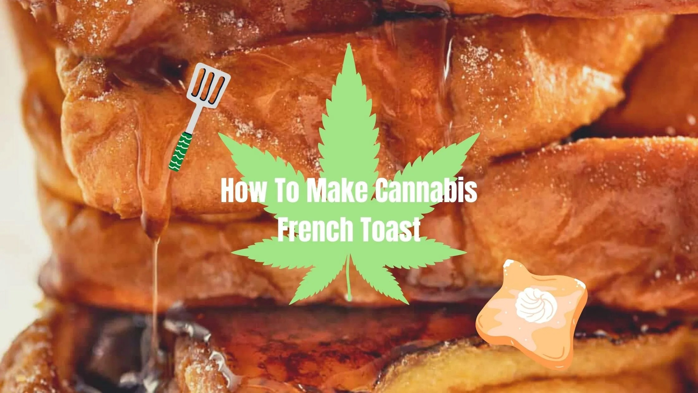 Weed French Toast