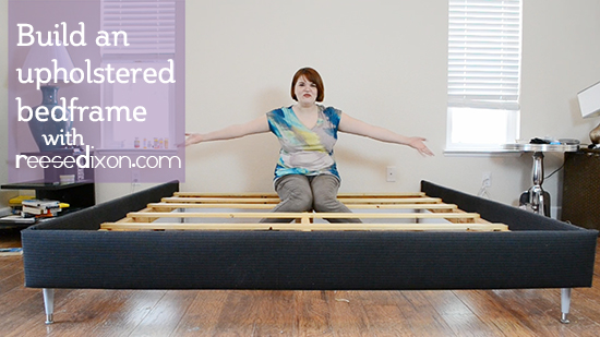 How to make an Upholstered Bedframe Reese Dixon