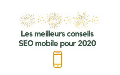 2020 : Le guide complet des bonnes pratiques du SEO mobile