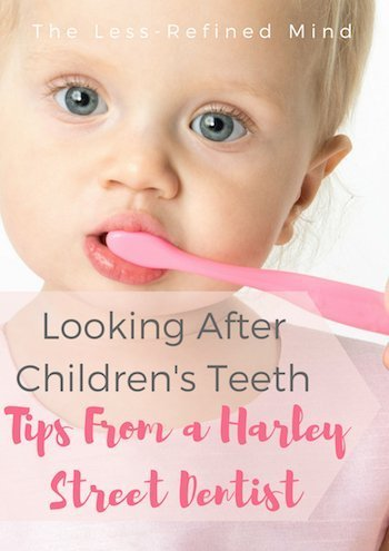 Top tips for caring for your children's teeth - from a Harley Street dentist. Plus the best toothbrush to use. #dentalcare #dentalhygiene #babyteeth