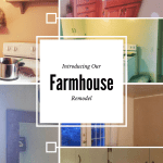 Introducing Our Farmhouse Remodel