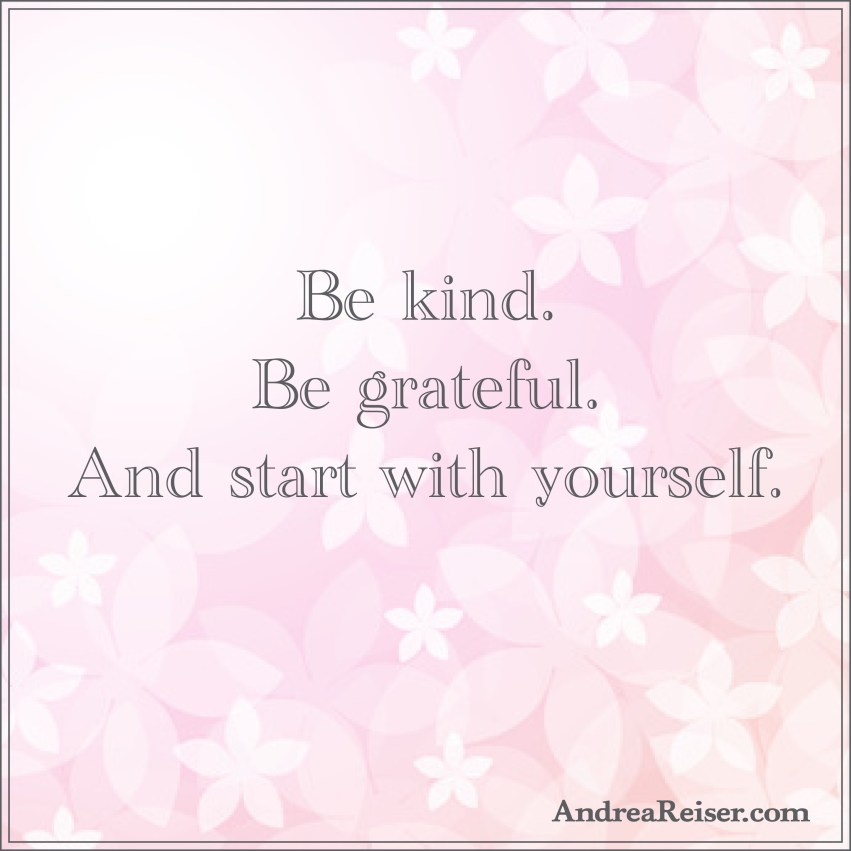 Be-kind.-Be-grateful.-And-start-with-yourself.