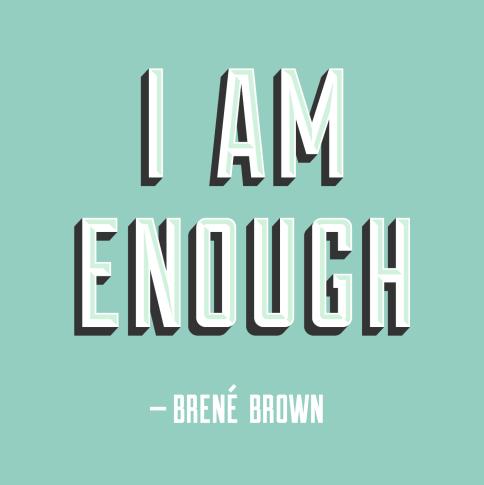 IAmEnough-Brené-Brown-Large