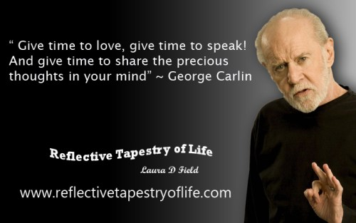 George Carlin 10Mar2014 Reflective Tapestry of Life