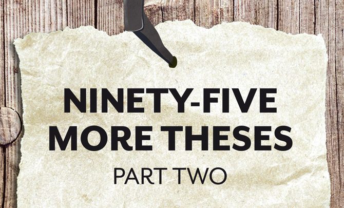 Ninety-five more theses – Part two