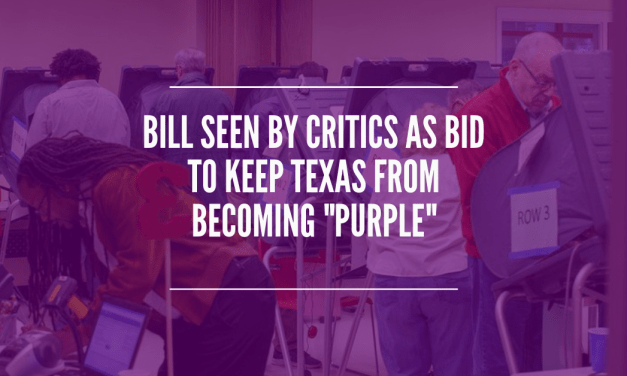 """Bill Seen by Critics as Bid to Keep Texas from Becoming """"Purple"""""""