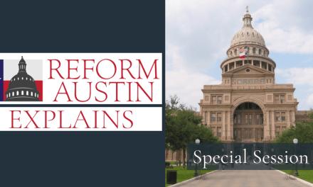 Reform Austin Explains: Special Sessions of the Texas Legislature