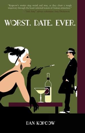 Worst.Date.Ever by Dan Kopcow