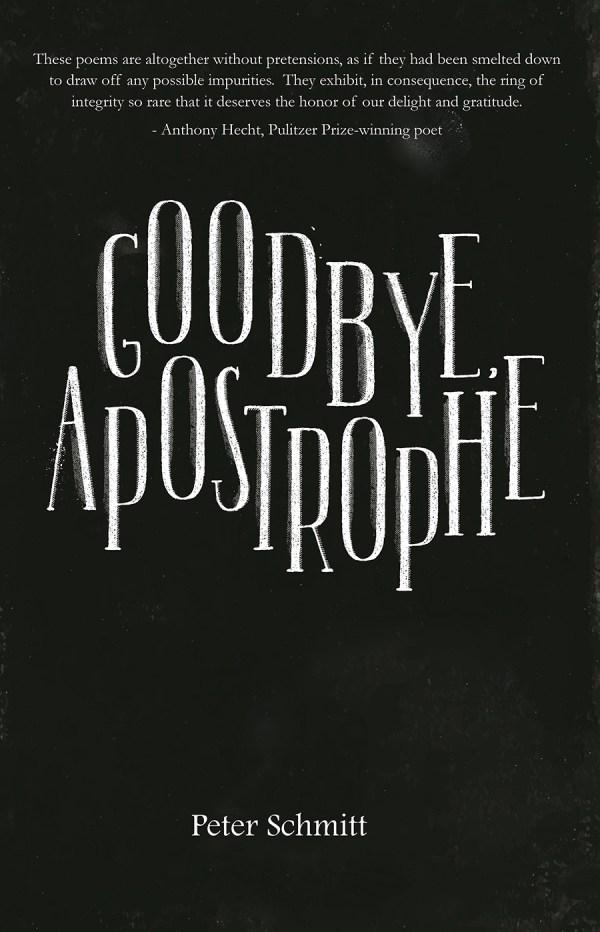 Goodbye, Apostrophe by Peter Schmitt