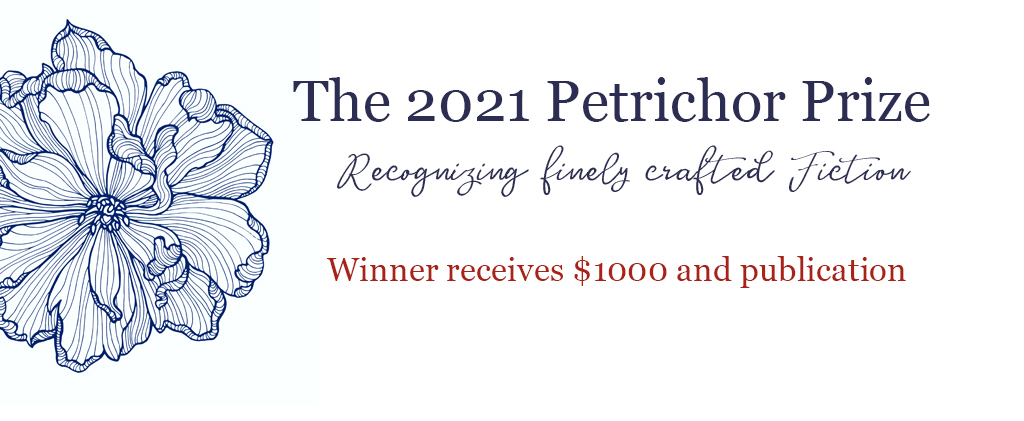The Petrichor Prize for Finely Crafted Fiction