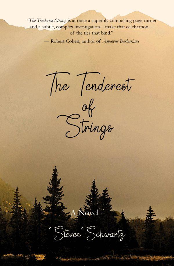The Tenderest of Strings
