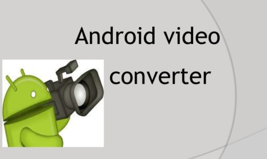10 Best Video Converter Apps for Android
