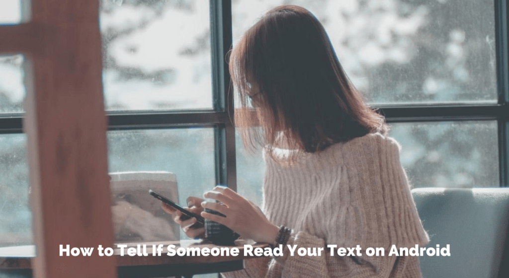 How to Tell If Someone Read Your Text on Android
