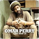 Omar Perry : Can't Stop Us