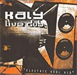 Kaly Live Dub : Electric Kool Aid