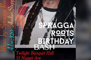 Saturday October 20/2017 Spragga Roots Birthday Bash at Twilight Banquet Hall featuring music by Spragga Roots and Frenz