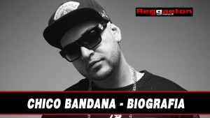 CHICO BANDANA – BIOGRAFIA