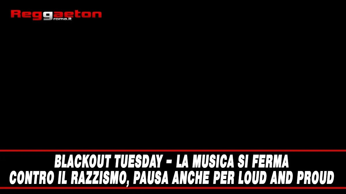 BLACKOUT TUESDAY – La musica si ferma contro il razzismo, pausa anche per Reggaeton Roma