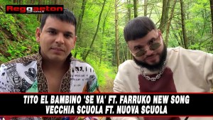 Tito El Bambino 'Se Va' ft. Farruko New Song