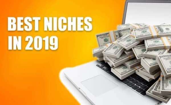 Best-Niches-2019 50 Best Niches For You To Make Money Online In 2019 Online Marketing