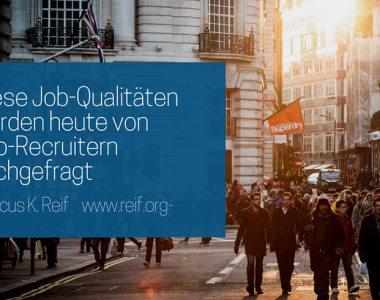 Diese Job-Qualitäten werden heute von Top-Recruitern nachgefragt